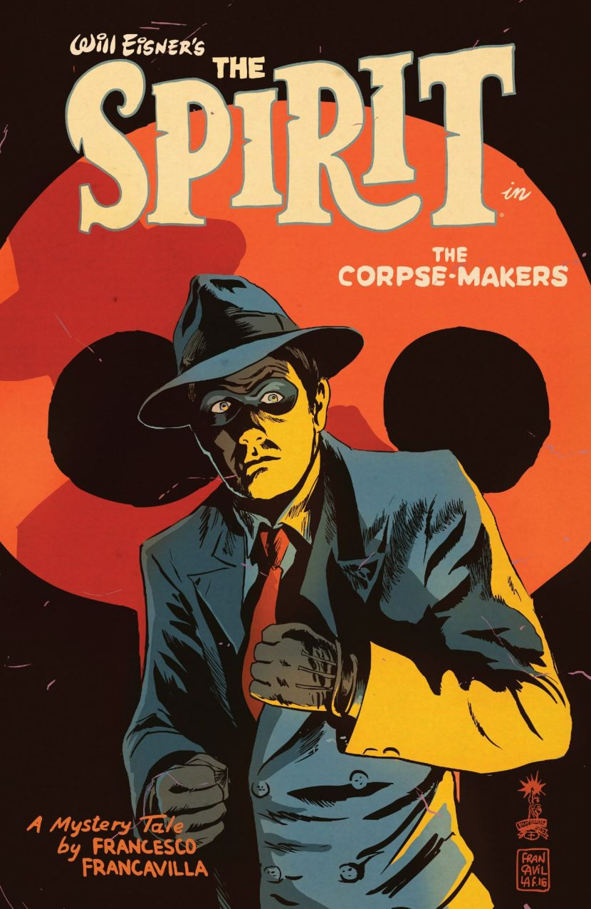 Looking for your next mystery/crime read? Pick up a copy of Francavilla's The Spirit in TheCorpse-Makers